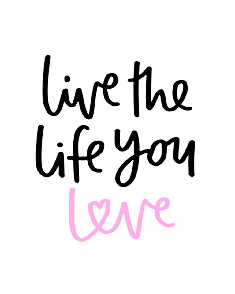 Free printable live the life you love 8 x 10 print.